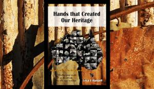 NEW - BOOK RELEASE - Hands that Created Our Heritage